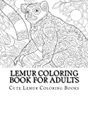 Lemur Coloring Book For Adults: Relaxing Lemur Coloring Book Great For Stress