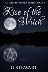 Rise of the Witch (The Witch Hunter Series: Book 1) Introductory Price Kindle Edition