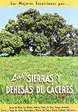 Las sierras y dehesas de Cáceres (Las Mejores Excursiones Por...)