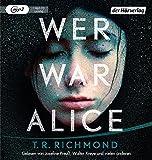 Wer war Alice: Psychologischer Spannungsroman