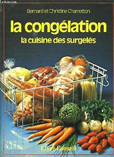 La Congélation : La cuisine des surgelés par CHARRETTON Bernard et Christine (Relié)