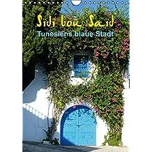 Sidi bou Saïd - Die blaue Stadt Tunesiens (Wandkalender 2015 DIN A4 hoch): Anspruchsvolle Fotografien von Cristina Wilson, auf ihrer Reise durch eine ... Städte Tunesiens. (Monatskalender, 14 Seiten)