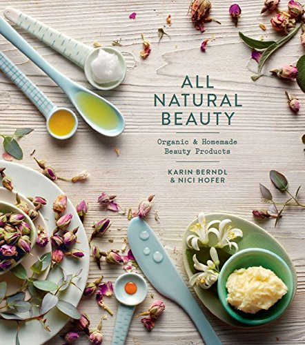 All Natural Beauty: Organic & Homemade Beauty Products por Nici Hofer