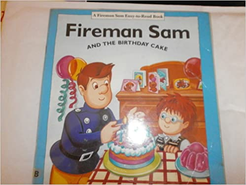 Cool Fireman Sam And The Birthday Cake Amazon Co Uk Alison Boyle Funny Birthday Cards Online Alyptdamsfinfo