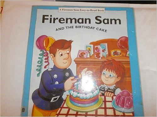 Cool Fireman Sam And The Birthday Cake Amazon Co Uk Alison Boyle Funny Birthday Cards Online Elaedamsfinfo