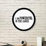 DIYthinker Ich bin Mächtig in Dem Games-Kunst-Malerei Bild Photo Holz-Rund Rahmen Ausgangswand-Dekor-Geschenk Medium Schwarz