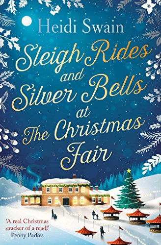 Sleigh Rides and Silver Bells at the Christmas Fair: The Christmas favourite and Sunday Times bestseller by [Swain, Heidi]