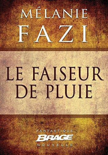 Le Faiseur de pluie (Brage) par Mélanie Fazi