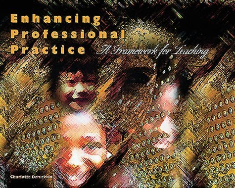 Enhancing Professional Practice: A Framework for Teaching by Danielson, Charlotte (1996) Paperback