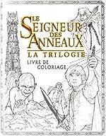 Le Seigneur des Anneaux la trilogie - Livre de coloriage de Nicolette Caven