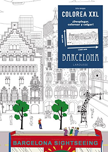 COLOREA XXL. Barcelona (Larousse - Libros Ilustrados/ Prácticos - Ocio Y Naturaleza) por Larousse Editorial