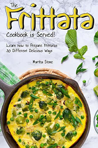 The Frittata Cookbook is Served!: Learn How to Prepare Frittatas 30 Different Delicious Ways (English - Omelett-sandwich-maker