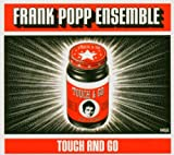 Songtexte von The Frank Popp Ensemble - Touch and Go