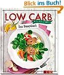 Low Carb - Das Rezeptbuch: Iss dich g...