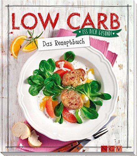 low-carb-das-rezeptbuch-iss-dich-gesund