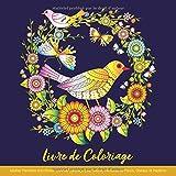 Livre de Coloriage Adultes Mandalas Anti-Stress: Livre de Coloriage pour Adulte: Mandalas de Fleurs, Oiseaux et Papillons...