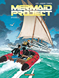 Mermaid Project - Tome 4