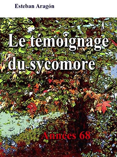 Le témoignage du sycomore: Années 68 (French Edition) eBook ...