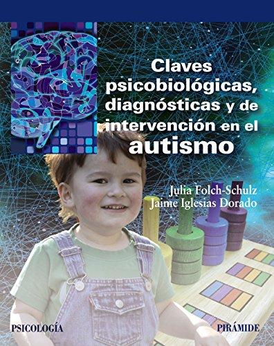 Claves psicobiológicas, diagnósticas y de intervención en el autismo (Psicología)