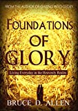 #6: Foundations of Glory: Living Every Day in the Heavenly Realm