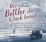 Der Bettler, der Glück bringt: Die schönsten Geschichten: 2 CDs