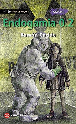 Endogamia 0.2 (Infantil E Xuvenil - Fóra De Xogo E-Book) (Galician Edition) por Ramón Caride