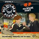 Folge 2: Der wilde Pakt (Das Original-Hörspiel zur TV-Serie)