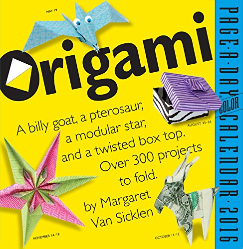 Origami: A Billy Goat, a Pterosaur, a Modular Star, and a Twisted Box Topo. Over 300 Projects to Fold (2016 Calendar)