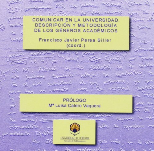 Comunicar en la Universidad. Descripción y metodología de los géneros académicos por Javier Perea Siller