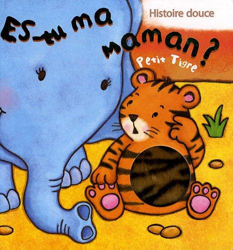 Es-tu ma maman ? : Petit Tigre