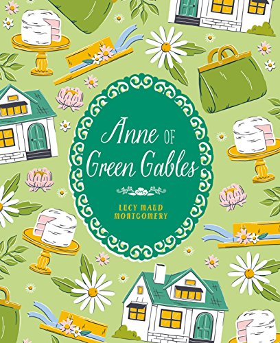 Anne of Green Gables: Slip-Cased Edition -