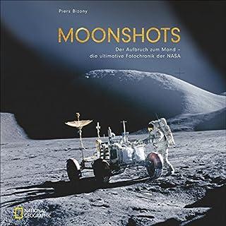 Moonshots: Mission zum Mond. Die ultimative Foto-Chronik der NASA. Einmalige Aufnahmen der großformatigen Hasselblad Kameras.