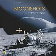 Moonshots: Aufbruch zum Mond. Die ultimative Foto-Chronik der NASA. Einmalige Aufnahmen der großformatigen Hasselblad Kameras.