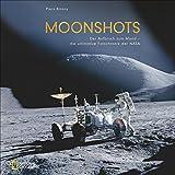 Moonshots: Aufbruch zum Mond. Die ultimative Foto-Chronik der NASA. Einmalige Aufnahmen der großformatigen Hasselblad Kameras. - Piers Bizony