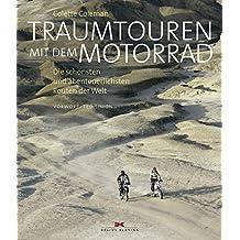Traumtouren mit dem Motorrad: Die schönsten und abenteuerlichsten Routen der Welt