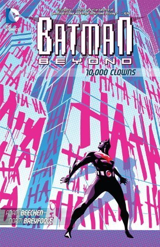 Batman Beyond: 10,000 Clowns by Beechen, Adam (2013) Paperback
