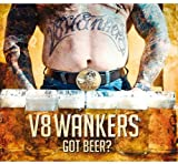 Songtexte von V8 Wankers - Got Beer?