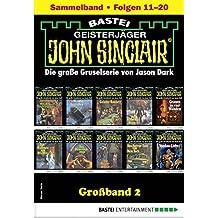 John Sinclair Großband 2 - Horror-Serie: Folgen 11-20 in einem Sammelband
