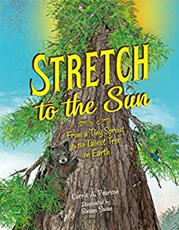 Descargar Libros Stretch to the Sun: From a Tiny Sprout to the Tallest Tree on Earth PDF Gratis Descarga