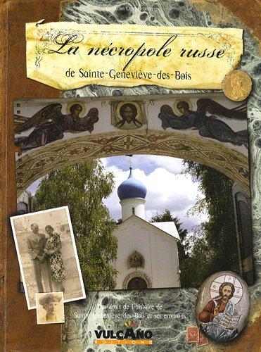 La Nécropole russe de Sainte-Geneviève-des-Bois