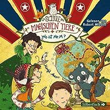 Wo ist Mr. M?: Die Schule der magischen Tiere 7