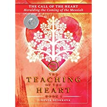 The Call of the Heart: Heralding the Coming of the Messiah: Volume 1 (The Teaching of the Heart)