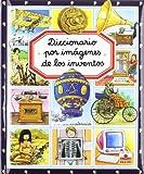 Diccionario por imagenes de los inventos(+5 años) (Diccionario por imagenes/ Picture Dictionary)
