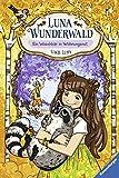 Luna Wunderwald, Band 3: Ein Waschbär in Wohnungsnot (German Edition)