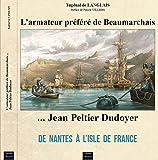 Jean Peltier Dudoyer... l'armateur préféré de Beaumarchais