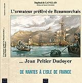 JEAN PELTIER DUDOYER... L'ARMATEUR PREFERE DE BEAUMARCH