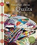 Traumhaft schöne Quilts: Neue kreative Ideen