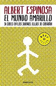 El mundo amarillo par Albert Espinosa