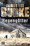 Regengötter: Thriller von James Lee Burke