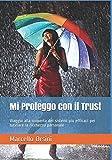 Mi Proteggo con il Trust: Viaggio alla scoperta dei sistemi più efficaci per tutelare la ricchezza personale